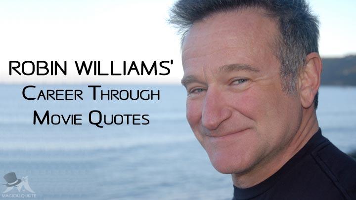 Robin Williams' Career Through Movie Quotes