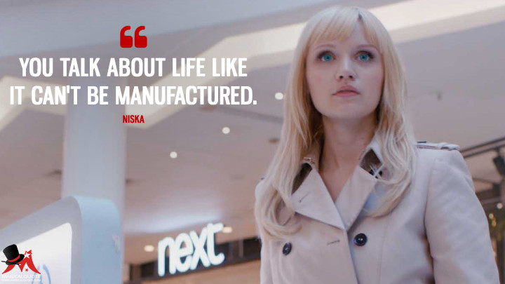 You talk about life like it can't be manufactured. - Niska (Humans Quotes)