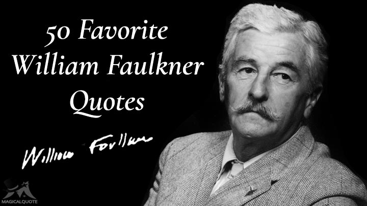 50 Favorite William Faulkner Quotes