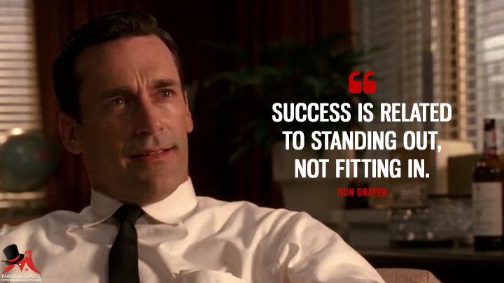 Don Draper Season 2 - Success is related to standing out, not fitting in. (Mad Men Quotes)
