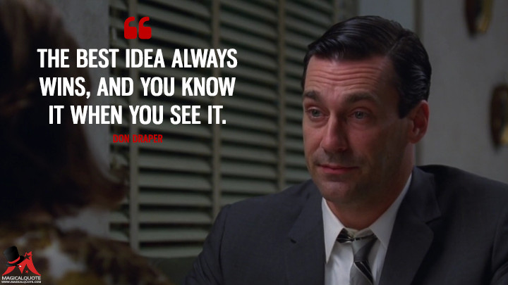 Don Draper Season 4 - The best idea always wins, and you know it when you see it. (Mad Men Quotes)