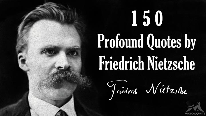 150 Profound Quotes by Friedrich Nietzsche - MagicalQuote