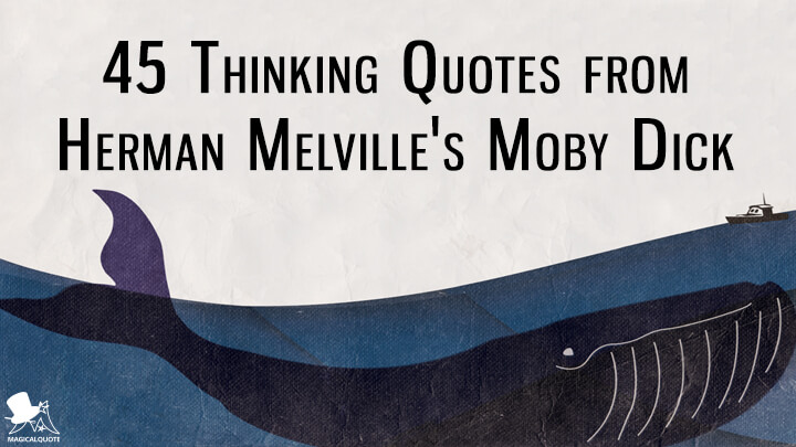 45 Thinking Quotes from Herman Melville's Moby Dick