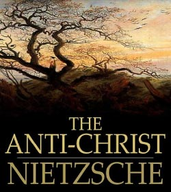 Friedrich Nietzsche - The Antichrist Quotes