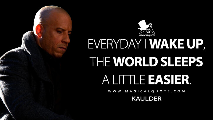 Everyday I wake up, the world sleeps a little easier. - Kaulder (The Last Witch Hunter Quotes)