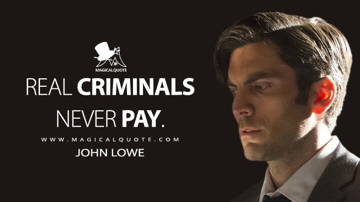 Real criminals never pay. - John Lowe (American Horror Story Quotes)