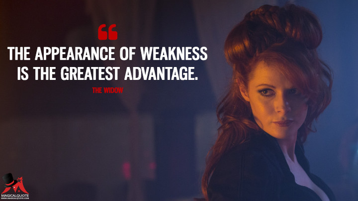 The appearance of weakness is the greatest advantage. - The Widow (Into the Badlands Quotes)