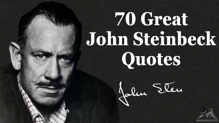 70 Great John Steinbeck Quotes