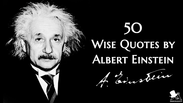 50 Wise Quotes by Albert Einstein
