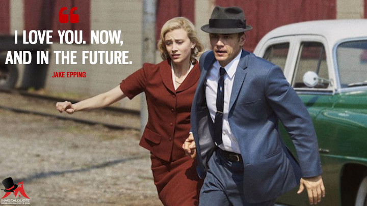 I love you. Now, and in the future. - Jake Epping (11.22.63 Quotes)