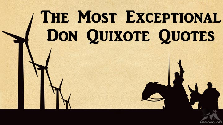 Don Quixote Quotes The Most Exceptional Don Quixote Quotes   MagicalQuote Don Quixote Quotes