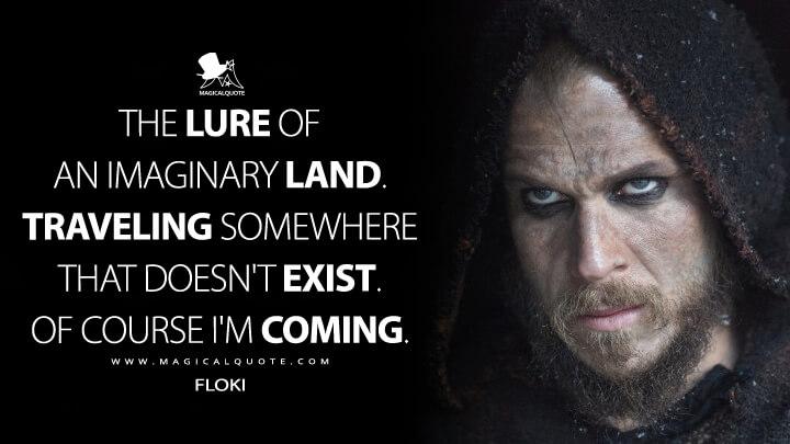 Floki Quotes MagicalQuote Impressive Best Vikings Quotes