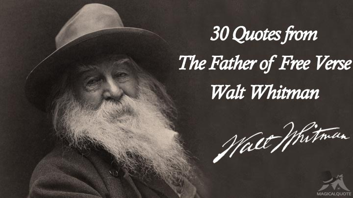 30 Quotes from The Father of Free Verse Walt Whitman