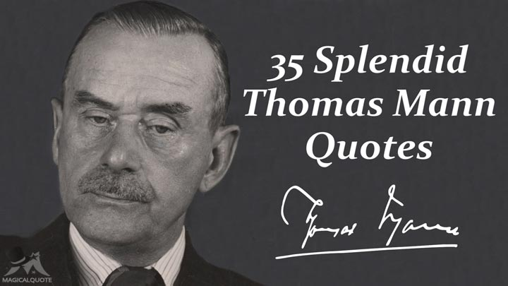 35 Splendid Thomas Mann Quotes