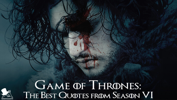 Game of Thrones: The Best Quotes from Season 6