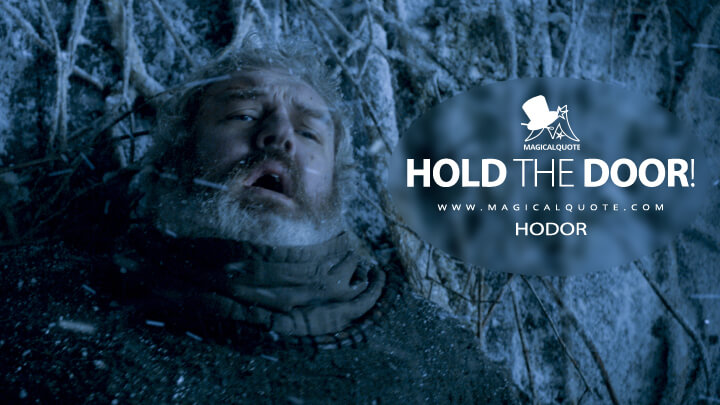Hodor Season 6 - Hold the door! (Game of Thrones Quotes)