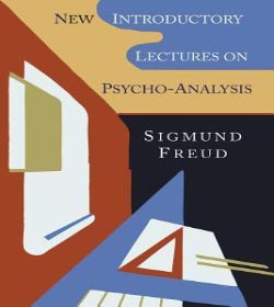 Sigmund Freud - New Introductory Lectures on Psycho-Analysis Quotes