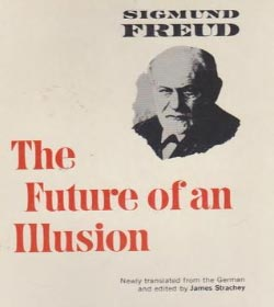 Sigmund Freud - The Future Of An Illusion Quotes