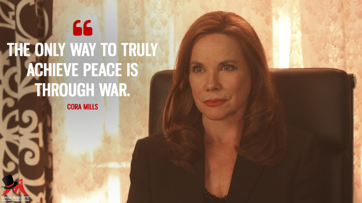 The only way to truly achieve peace is through war. - Cora Mills (Once Upon a Time Quotes)
