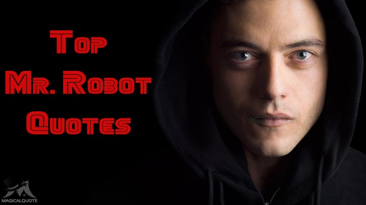 Top Mr. Robot Quotes