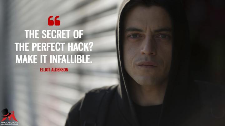 The secret of the perfect hack? Make it infallible. - Elliot Alderson (Mr. Robot Quotes)