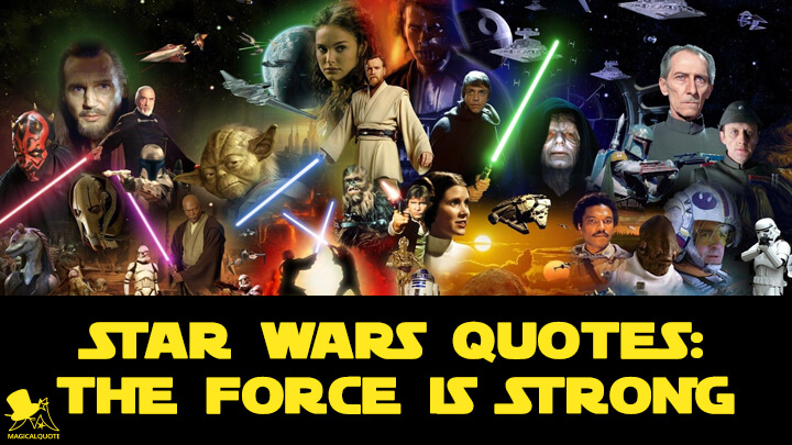 Star Wars Quotes: The Force is Strong
