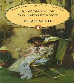 Oscar Wilde - A Woman of No Importance Quotes