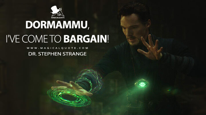 Dormammu, I've come to bargain! - Dr. Stephen Strange (Doctor Strange Quotes)