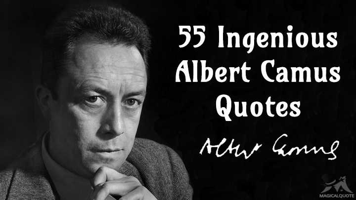 55 Ingenious Albert Camus Quotes