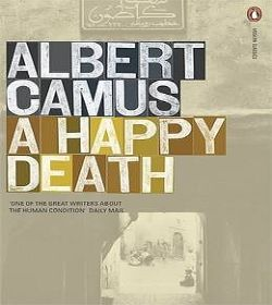 Albert Camus - A Happy Death Quotes