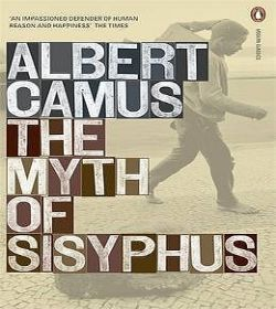 Albert Camus - The Myth of Sisyphus Quotes
