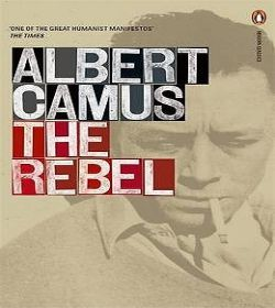 Albert Camus - The Rebel Quotes