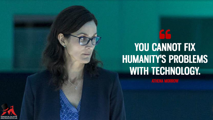 You cannot fix humanity's problems with technology. - Athena Morrow (Humans Quotes)