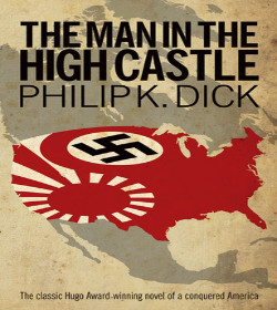 Philip K. Dick - The Man in the High Castle Quotes