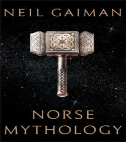 Neil Gaiman - Norse Mythology Quotes