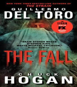 Guillermo del Toro, Chuck Hogan - The Fall (The Strain Trilogy) Quotes