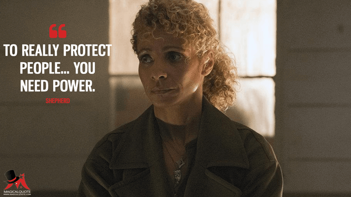 To really protect people... you need power. - Ellen 'Shepherd' Briggs (Blindspot Quotes)