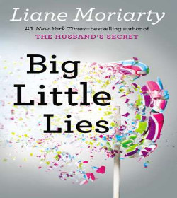 Liane Moriarty - Big Little Lies Quotes