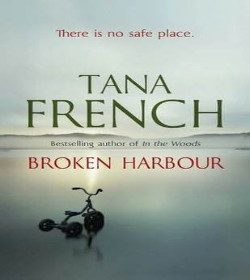 Tana French - Broken Harbour Quotes