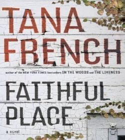 Tana French - Faithful Place Quotes