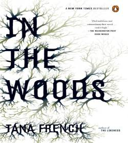 Tana French - In the Woods Quotes