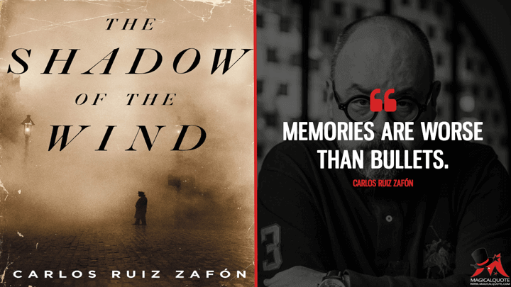 Memories are worse than bullets. - Carlos Ruiz Zafón (The Shadow of the Wind Quotes)