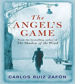 Carlos Ruiz Zafón - The Angel's Game Quotes