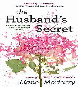 Liane Moriarty - The Husband's Secret Quotes
