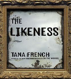 Tana French - The Likeness Quotes