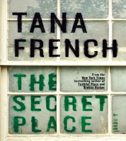 Tana French - The Secret Place Quotes