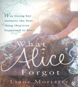 Liane Moriarty - What Alice Forgot Quotes