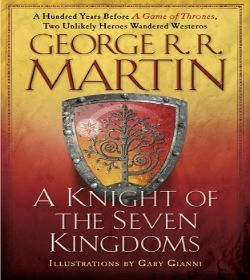 George R.R. Martin - A Knight of the Seven Kingdoms Quotes