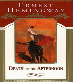 Ernest Hemingway - Death in the Afternoon Quotes