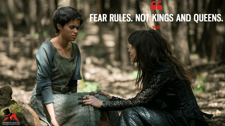 Fear rules. Not kings and queens. - West (Emerald City Quotes)